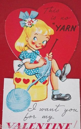 """Valentine's card reading 'This is no """"yarn"""" - I want you for my Valentine!'"""